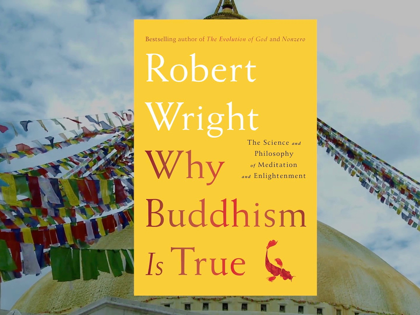 Cover of Why Buddhism is True by Robert Wright, covering many benefits of meditation.
