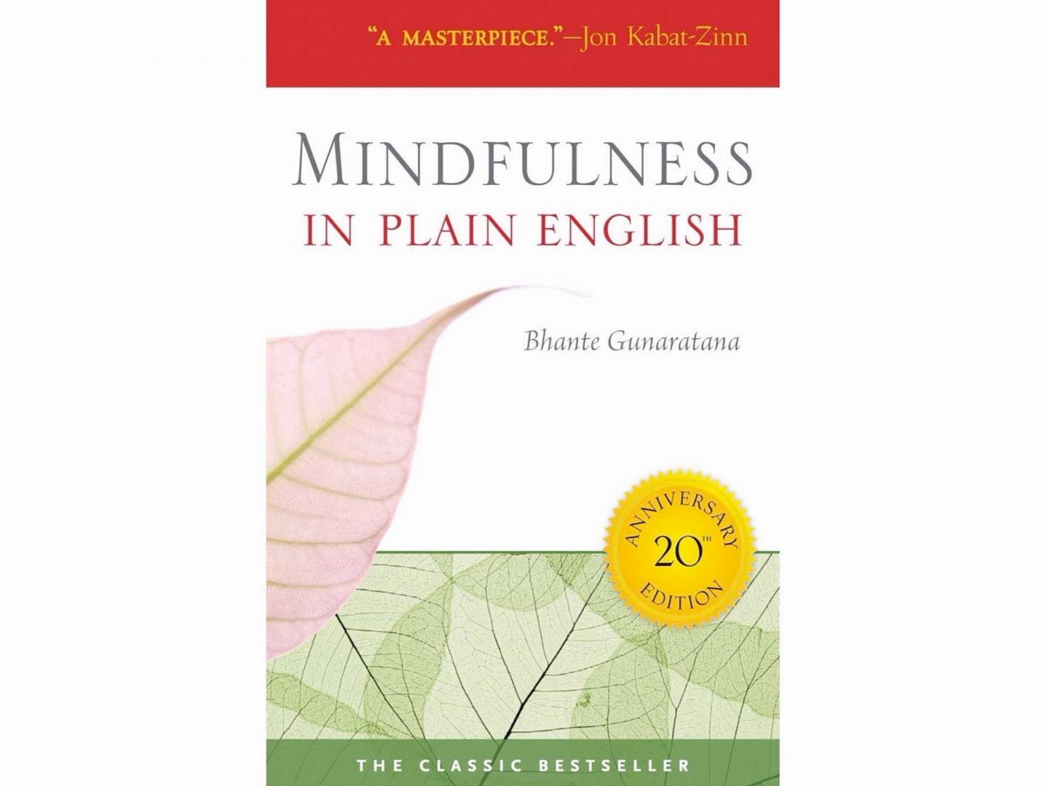 Cover of Mindfulness in Plain English by Bhante Gunaratana, outlines basic meditation mechanics and teaches some background of meditation's Buddhist roots.