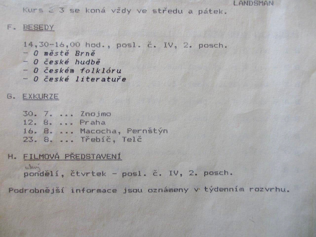 The summer school program Mark Baker and Katrin took part in during the summer of 1988 in Brno, Czech Republic.